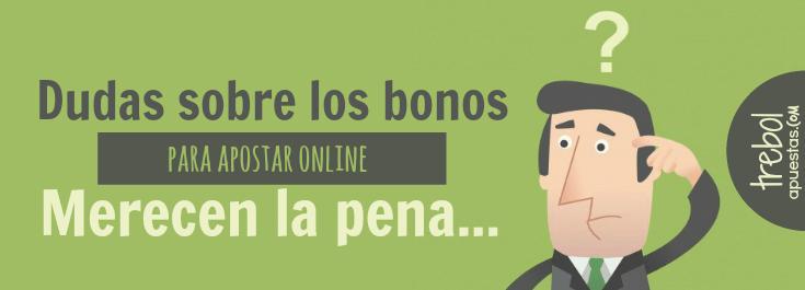 Dudas sobre los bonos de bienvenida para apostar online merecen la pena