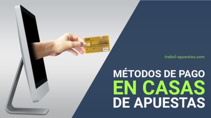 Métodos de pago en casas de apuestas