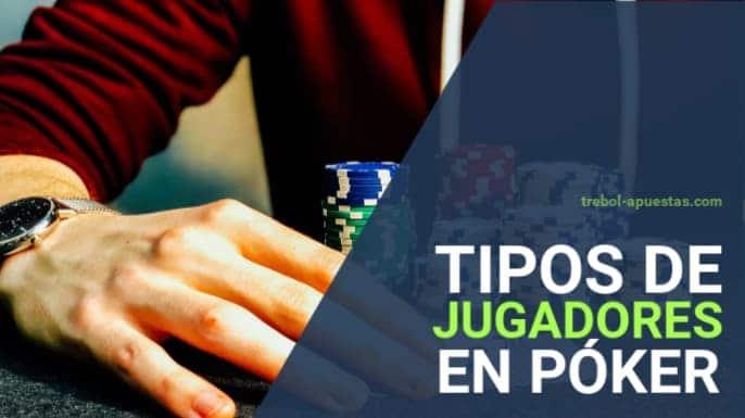 Tipos de jugadores de poker y estrategias de juego
