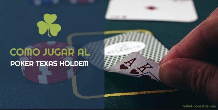 ¿Cómo jugar al poker Texas Holdem?