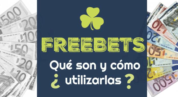 Freebets o apuestas gratis - Qué son y cómo utilizarlas