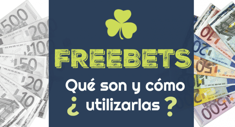 Freebets o apuestas gratis ¿Qué son y cómo utilizarlas?