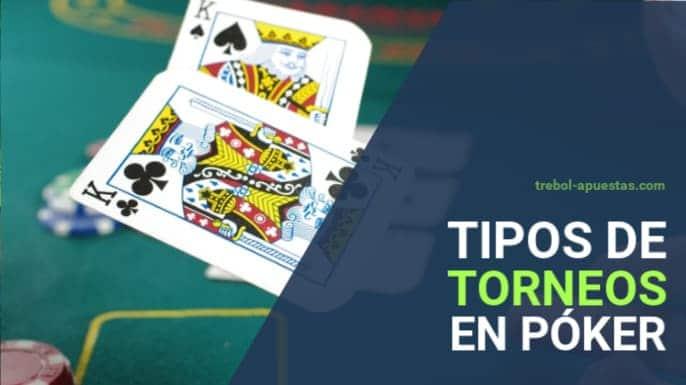 Tipos de torneos en póker