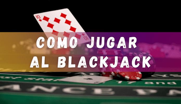 como jugar al blackjack en casinos