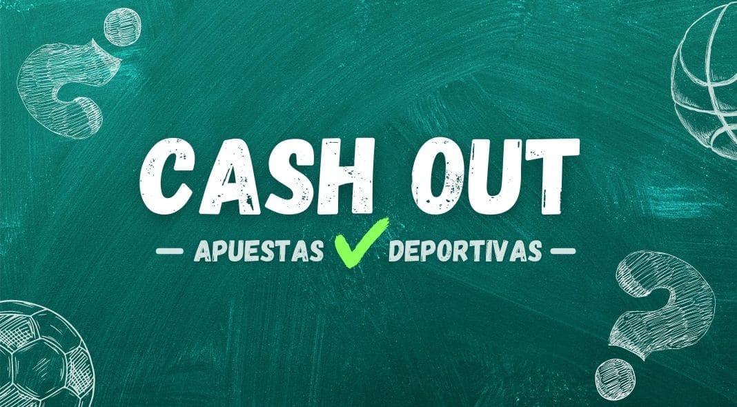 cash o out o cierre anticipado de apuestas deportivas