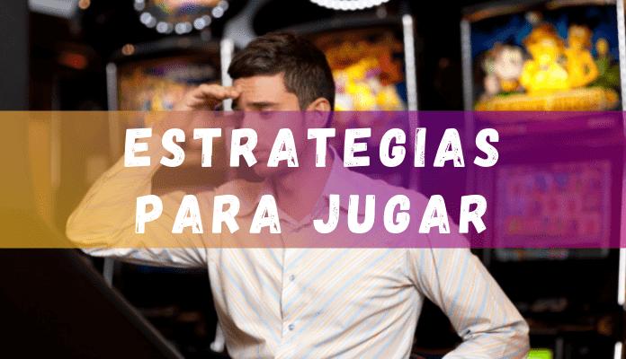estrategias para jugar en tragaperras