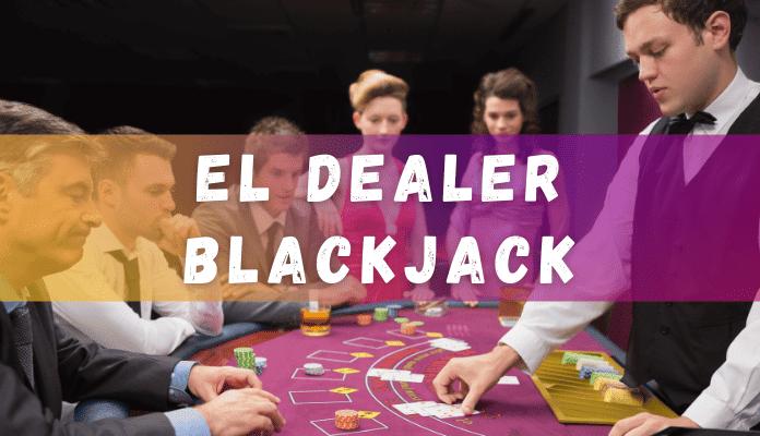 el dealer en blackjack