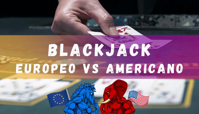 Diferencias entre Blackjack Europeo y Americano