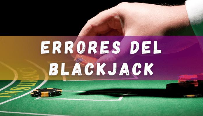 errores del blackjack en casino